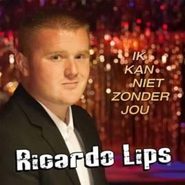 Ricardo Lips Ik Kan Niet Zonder Jou